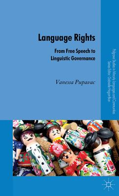 Language Rights: From Free Speech to Linguistic Governance - Pupavac, Vanessa