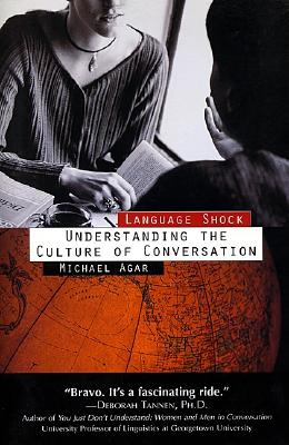 Language Shock: Understanding the Culture of Conversation - Agar, Michael