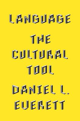 Language: The Cultural Tool - Everett, Daniel L