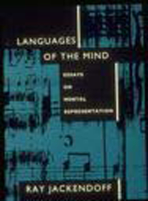 Languages of the Mind: Essays on Mental Representation - Jackendoff, Ray S