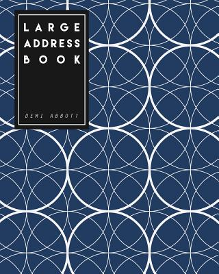 Large Address Book: (8x10 Inches) Large Size Suitable for Seniors - 360 Blank Contacts to Fill In: In Blue Circle Geometric Design - Big Print Address Book