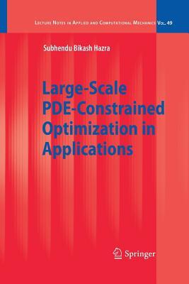 Large-Scale PDE-Constrained Optimization in Applications - Hazra, Subhendu Bikash