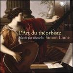 L'Art du Theorbiste: Music for Theorbo