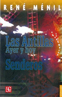 Las Antillas: Ayer y Hoy: Senderos - Menil, Rene, and Montero, Margarita (Translated by), and Morales, Laura Lopez (Revised by)