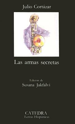 Las Armas Secretas - Cortazar, Julio