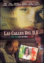 Las Calles del D.F. - Gary Alazraki; Michel Franco