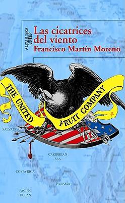 Las Cicatrices del Viento - Moreno, Francisco Martin