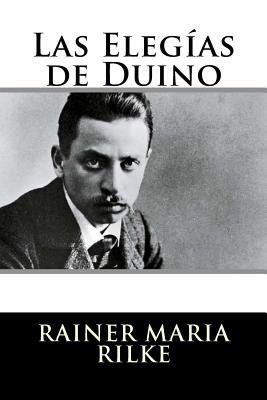 Las Elegias de Duino - Rilke, Rainer Maria