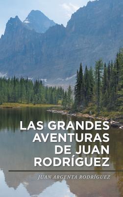 Las Grandes Aventuras de Juan Rodriguez - Rodriguez, Juan Argenta