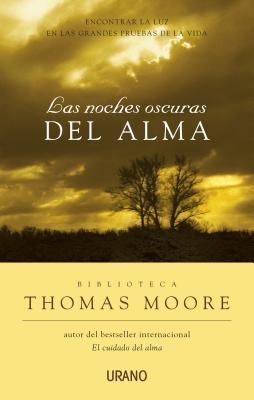 Las Noches Oscuras del Alma - Moore, Thomas