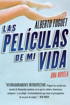Las Peliculas de Mi Vida - Fuguet, Alberto