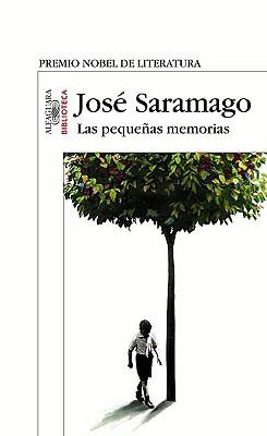 Las Pequenas Memorias - Saramago, Jose, and del Rio, Pilar (Translated by)
