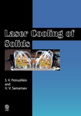 Laser Cooling of Solids - Petrushkin, Sergei V, and Samartsev, Vitalii V