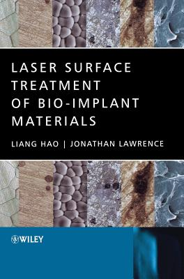 Laser Surface Treatment of Bio-Implant Materials - Hao, Liang, and Lawrence, Jonathan