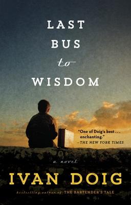 Last Bus to Wisdom - Doig, Ivan