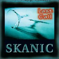 Last Call - Skanic