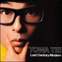 Last Century Modern - Towa Tei