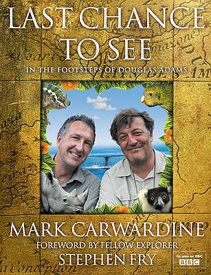 Last Chance to See - Carwardine, Mark, and Fry, Stephen