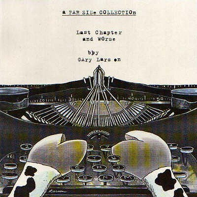 Last Chapter And Worse: A Far Side Collection - Larson, Gary