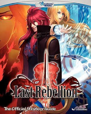 Last Rebellion: The Official Strategy Guide - Doublejump Books