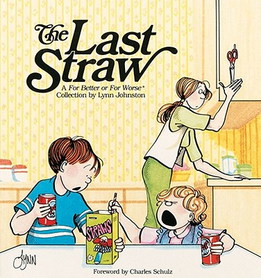 Last Straw - Johnston, Lynn, and Johnston, Velda, and Schulz, Charles M (Designer)