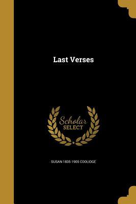 Last Verses - Coolidge, Susan 1835-1905