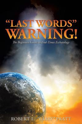 """""""Last Words"""" Warning! - Pratt, Robert L Larry"""