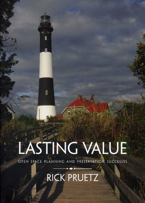 Lasting Value: Open Space Planning and Preservation Successes - Pruetz, Rick