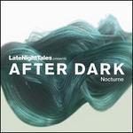 Late Night Tales Presents After Dark: Nocturne