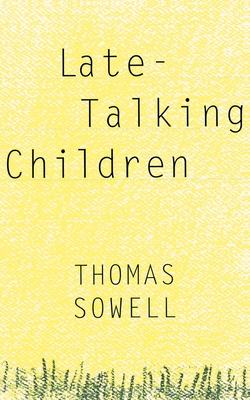 Late-Talking Children - Sowell, Thomas