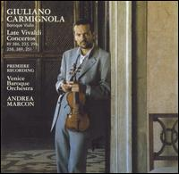 Late Vivaldi Concertos - Giuliano Carmignola (baroque violin); Venice Baroque Orchestra; Andrea Marcon (conductor)