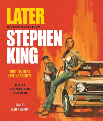 Later - King, Stephen, and Numrich, Seth (Read by)
