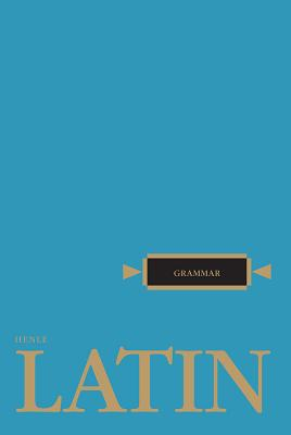 Latin Grammar - Henle, Robert J