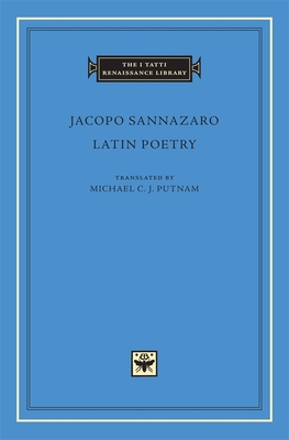 Latin Poetry - Sannazaro, Jacopo, and Putnam, Michael C J, Professor (Translated by)