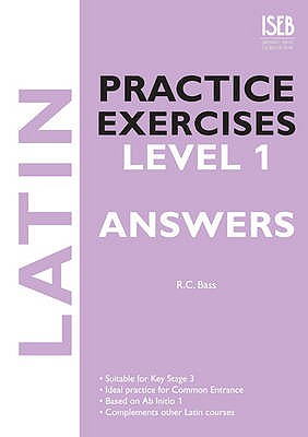 Latin Practice Exercises Level 1 Answer Book - Bass, R. C.