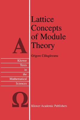 Lattice Concepts of Module Theory - Calugareanu, Grigore