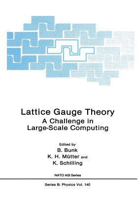 Lattice Gauge Theory: A Challenge in Large-Scale Computing - Bunk, B