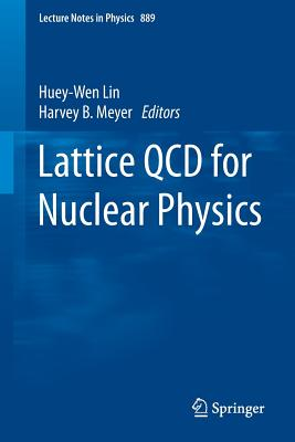 Lattice QCD for Nuclear Physics - Lin, Huey-Wen (Editor)