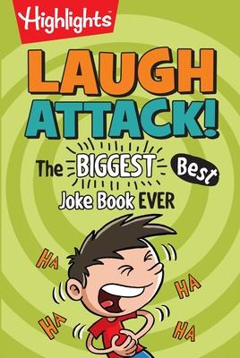 Laugh Attack: The BIGGEST, Best Joke Book EVER! - Highlights (Creator)
