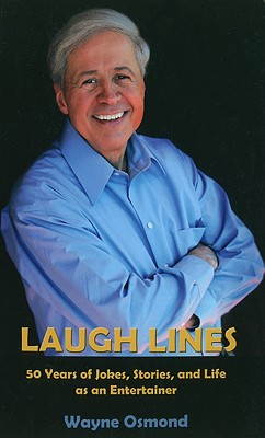 Laugh Lines: 50 Years of Jokes, Stories, and Life as an Entertainer - Osmond, Wayne
