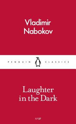 Laughter in the Dark - Nabokov, Vladimir