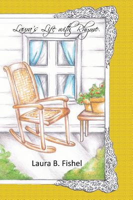 Laura's Life with Rhyme - Fishel, Laura B, and Murray, James (Designer)
