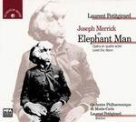 Laurent Petitgirard: Joseph Merrick dit Elephant Man