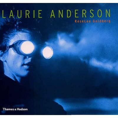 Laurie Anderson - Goldberg, RoseLee