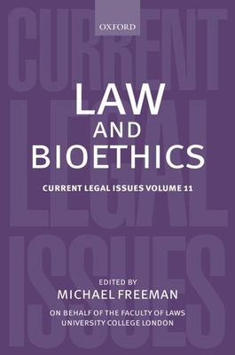 Law and Bioethics: Current Legal Issues Volume 11 - Freeman, Michael (Editor)
