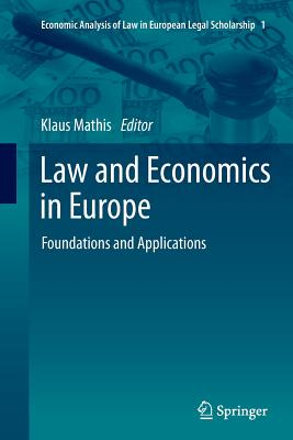 Law and Economics in Europe: Foundations and Applications - Mathis, Klaus (Editor)
