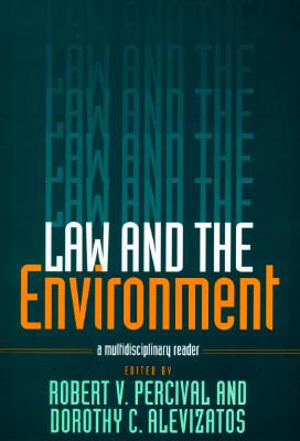 Law and Environment PB - Percival, Robert V, and Alevizatos, Dorothy C