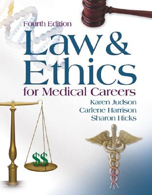 Law and Ethics for Medical Careers - Judson, Karen, and Harrison, Carlene, and Hicks, Sharon