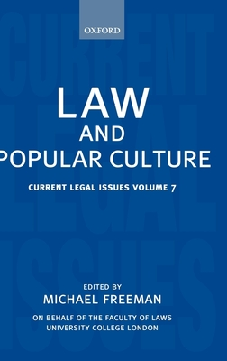 Law and Popular Culture: Current Legal Issues 2004 Volume 7 - Freeman, Michael (Editor)