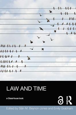 Law and Time - Beynon-Jones, Sian (Editor), and Grabham, Emily (Editor)